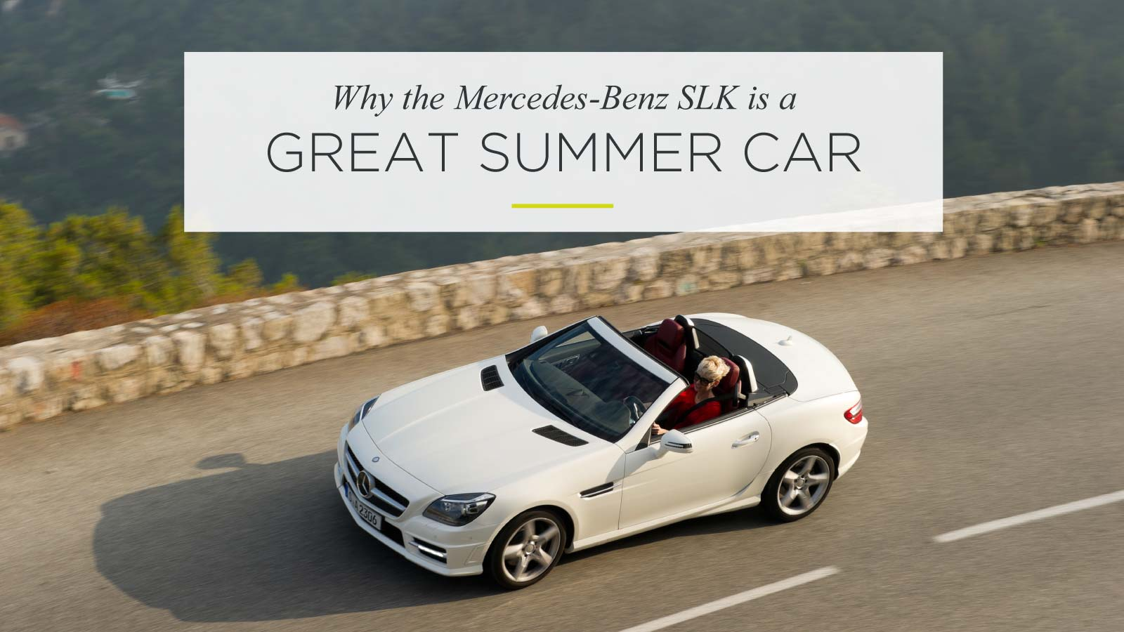 Why the Mercedes-Benz SLK is a Great Summer Car