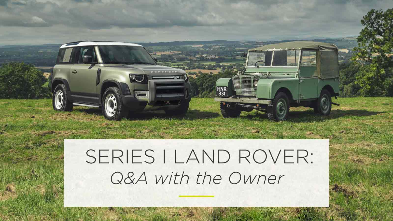 Series I Land Rover: Q&A with the Owner
